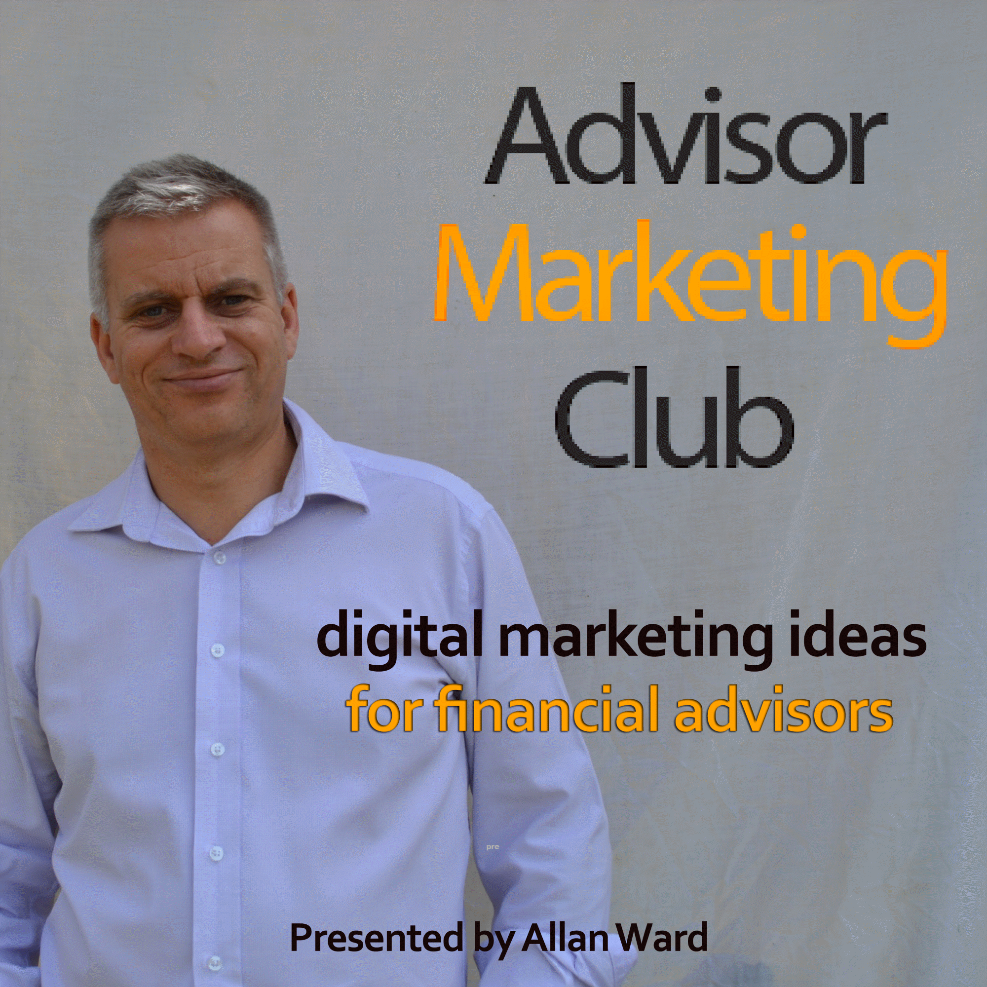 AMC Ep1 : Website Ideas For Financial Advisors