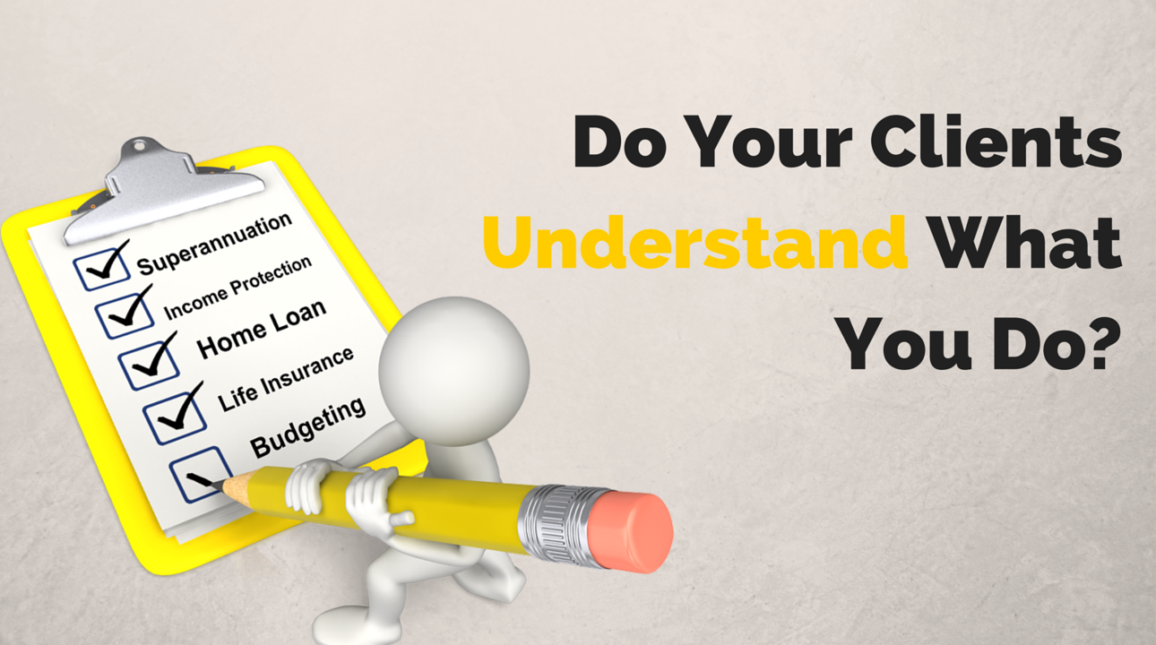 Do Your Clients Understand What You Do?