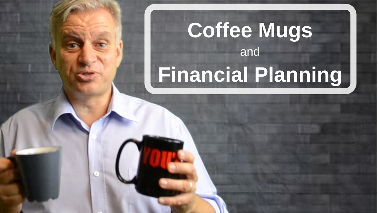Coffee Mugs and Financial Planning
