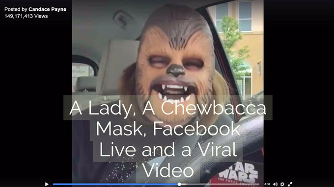 A Lady, A Chewbacca Mask, Facebook Live and a Viral Video