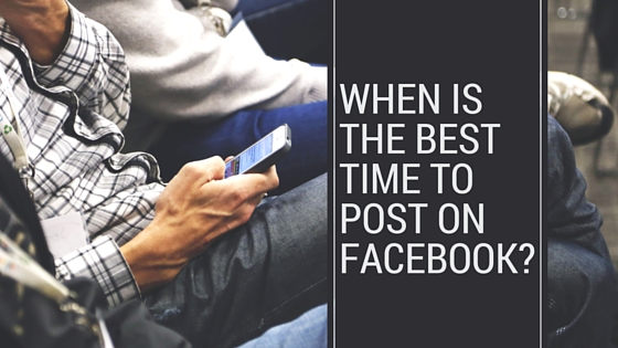 When Is The Best Time To Post On Facebook? | Facebook Marketing For Financial Advisors